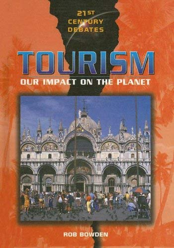 Tourism: Our Impact on the Planet 9780739864685