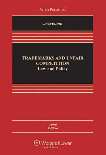 Trademarks and Unfair Competition: Law and Policy, Third Edition 9780735594869
