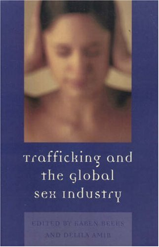 Trafficking and the Global Sex Industry 9780739113134