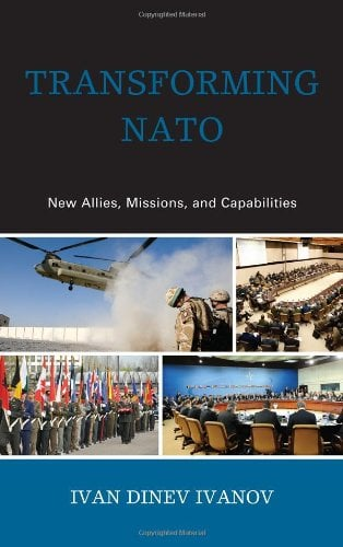 Transforming NATO: New Allies, Missions, and Capabilities 9780739137147