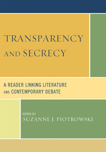 Transparency and Secrecy: A Reader Linking Literature and Contemporary Debate 9780739127520