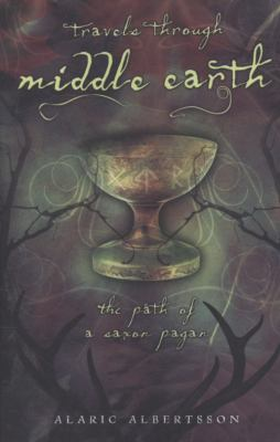 Travels Through Middle Earth: The Path of a Saxon Pagan 9780738715360