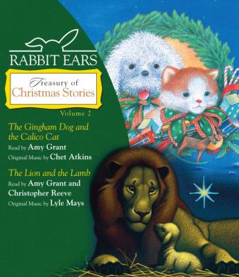 Treasury of Christmas Stories, Volume Two: The Gingham Dog and the Calico Cat/The Lion and the Lamb 9780739356081