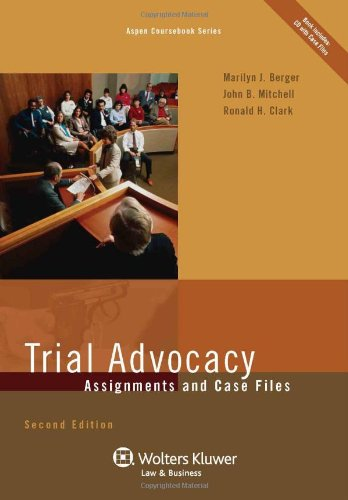 Trial Advocacy: Assignments and Case Files, Second Edition 9780735507357