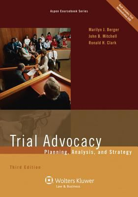 Trial Advocacy: Planning Analysis & Strategy, Third Edition 9780735598164