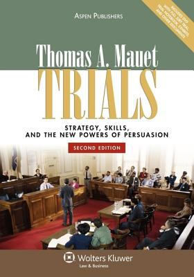 Trials: Strategy, Skills, and the New Powers of Persuasion, Second Edition 9780735577213
