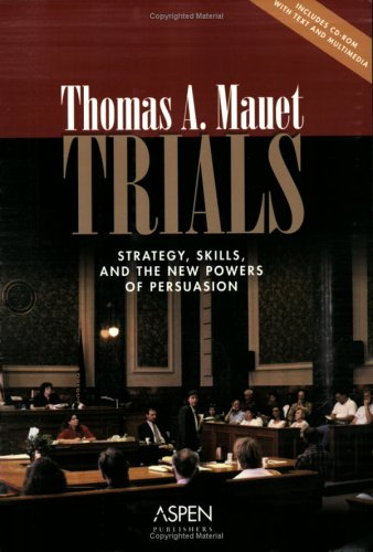 Trials: Strategy, Skills, and the New Power of Persuasion [With CDROM] 9780735551039