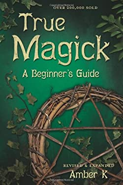 True Magick: A Beginner's Guide 9780738708232