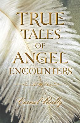 True Tales of Angel Encounters 9780738714943
