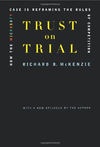 Trust on Trial: How the Microsoft Case Is Reframing the Rules of Competition 9780738204819