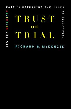 Trust on Trial: How the Microsoft Case Is Reframing the Rules of Competition 9780738203317