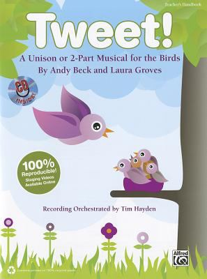 Tweet!: A Unison or 2-Part Musical for the Birds (Kit), Book & CD (Book Is 100% Reproducible) 9780739090947