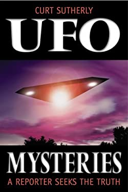 UFO Mysteries: A Reporter Seeks the Truth 9780738701066