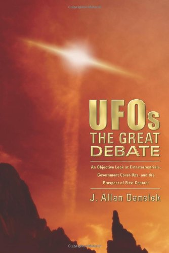 UFOs: The Great Debate: An Objective Look at Extraterrestrials, Government Cover-Ups, and the Prospect of First Contact 9780738713830