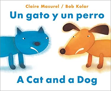 Un Gato y Un Perro: A Cat and a Dog = A Cat and a Dog 9780735817845