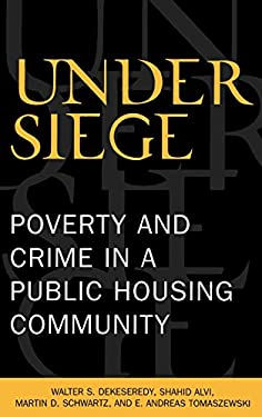 Under Siege: Poverty and Crime in a Public Housing Community 9780739105931