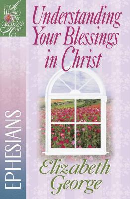Understanding Your Blessings in Christ: Ephesians 9780736912471