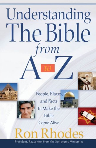 Understanding the Bible from A to Z: People, Places, and Facts to Make the Bible Come Alive 9780736917650