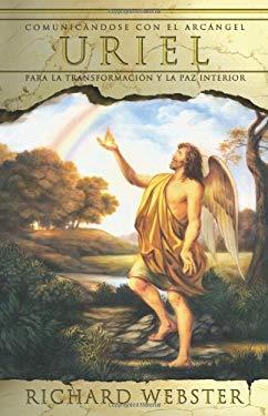 Uriel: Comunicandose Con el Arcangel Uriel Para la Transformaction y la Pa Interior = Uriel 9780738708522