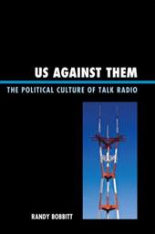 Us Against Them: The Political Culture of Talk Radio 2709432