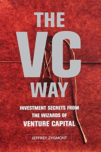 VC Way: Investment Secrets from the Wizards of Venture Capital 9780738205922