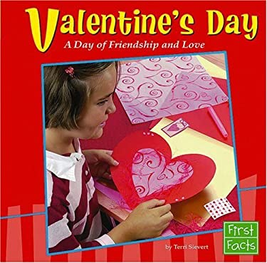 Valentine's Day: A Day of Friendship and Love 9780736853934