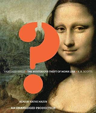 Vanished Smile: The Mysterious Theft of Mona Lisa 9780739381809
