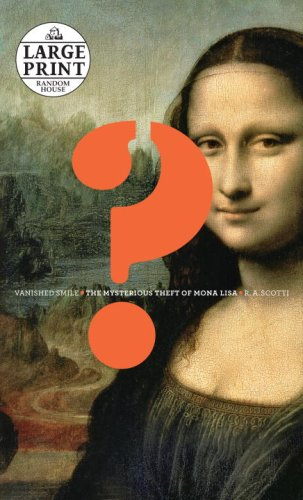 Vanished Smile: The Mysterious Theft of Mona Lisa 9780739328361
