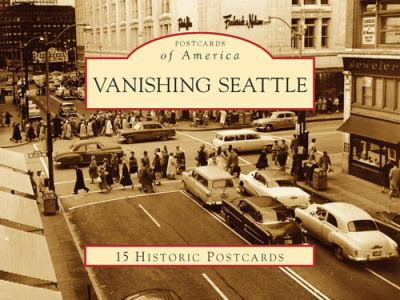 Vanishing Seattle 9780738570594