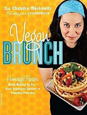 Vegan Brunch: Homestyle Recipes Worth Waking Up For-From Asparagus Omelets to Pumpkin Pancakes