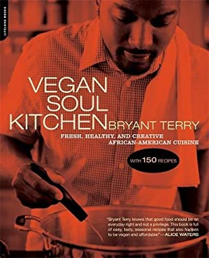 Vegan Soul Kitchen: Fresh, Healthy, and Creative African American Cuisine 9780738212289
