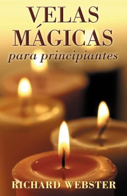 Velas M?gicas Para Principiantes: Candle Magic for Beginners 9780738706474