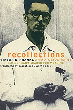 Viktor Frankl Recollections: An Autobiography 9780738203553