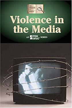 Violence in the Media 9780737728750