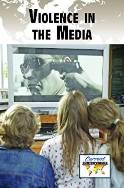 Violence in the Media 9780737732993