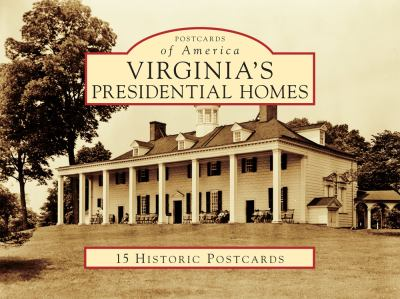 Virginia's Presidential Homes 9780738586755