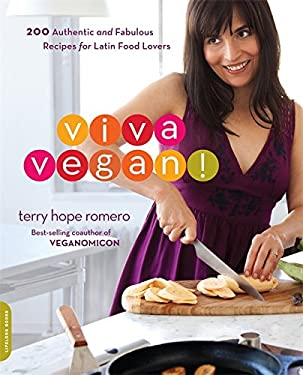 Viva Vegan!: 200 Authentic and Fabulous Recipes for Latin Food Lovers 9780738212739