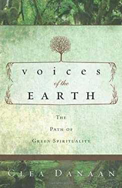 Voices of the Earth: The Path of Green Spirituality 9780738714653