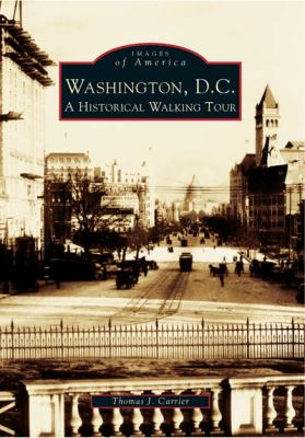 Washington, D. C. : A Historic Walking Tour