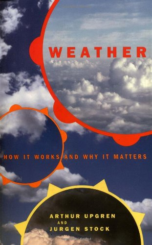 Weather: How It Works and Why It Matters 9780738205212
