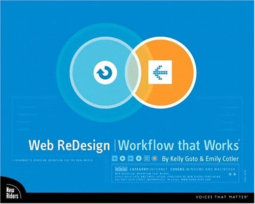 Web Redesign: Workflow That Works: Methodologies and Business Practices for on Time, on Budget Website Development 9780735710627