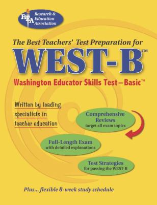 West-B Washington Educator Skills Test-Basic: The Best Teacher's Test Preparation 9780738601502