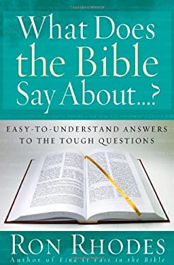 What Does the Bible Say About...?: Easy-To-Understand Answers to the Tough Questions 9780736919036
