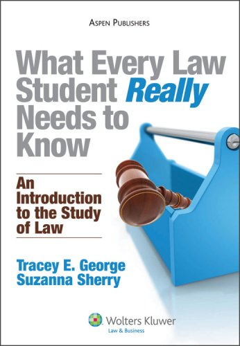 What Every Law Student Really Needs to Know: An Introduction to the Study of Law 9780735582361