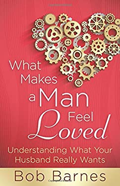 What Makes a Man Feel Loved? 9780736912051