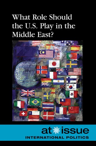 What Role Should the U.S. Play in the Middle East? 9780737744507