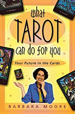 What Tarot Can Do for You: Your Future in the Cards 9780738701738