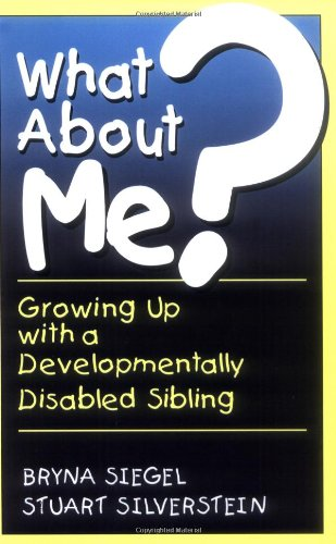 What about Me?: Growing Up with a Developmentally Disabled Sibling 9780738206301