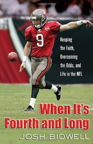 When It's Fourth and Long: Keeping the Faith, Overcoming the Odds, and Life in the NFL 9780736920520