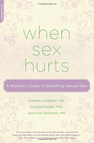When Sex Hurts: A Woman's Guide to Banishing Sexual Pain 9780738213989